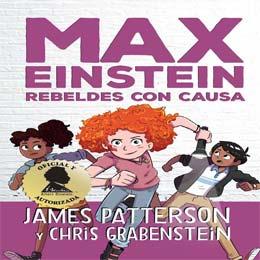 Literatura infantil de 9 a 12 años Max Einstein 2 rebeldes con causa