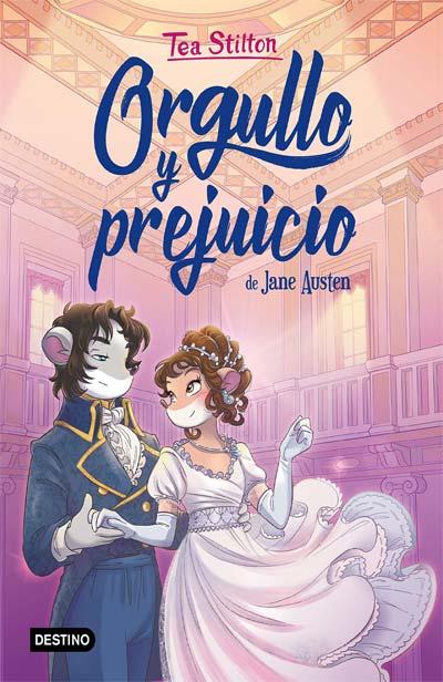 """Adaptación del clásico de Jane Austen """"Orgullo y prejuicio"""" por Tea Stilton"""